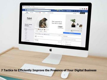 Tactics to Efficiently Improve the Presence of Your Digital Business
