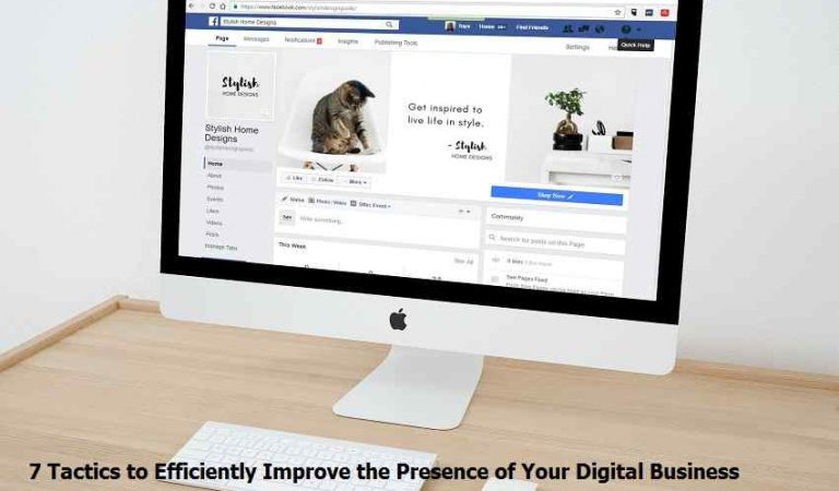 7 Tactics to Efficiently Improve the Presence of Your Digital Business