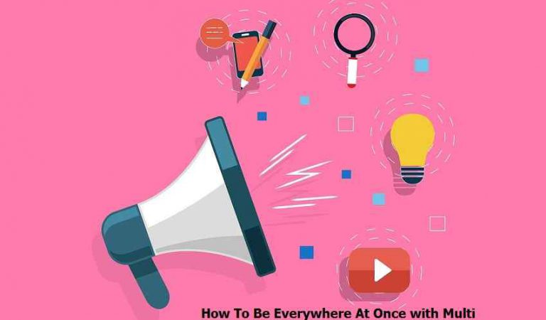 How To Be Everywhere At Once with Multi Channel Marketing