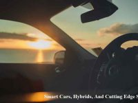 Smart Cars, Hybrids, And Cutting Edge Safety
