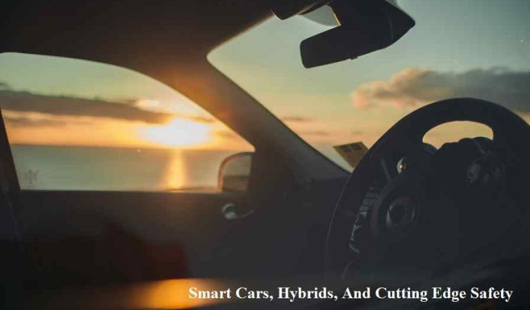 Smart Cars, Hybrids, And Cutting Edge Safety: The Latest Tech To Hit The Vehicle Sector