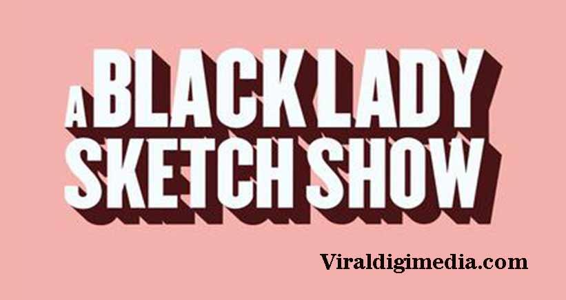 A Black lady sketch show season 1 Episode