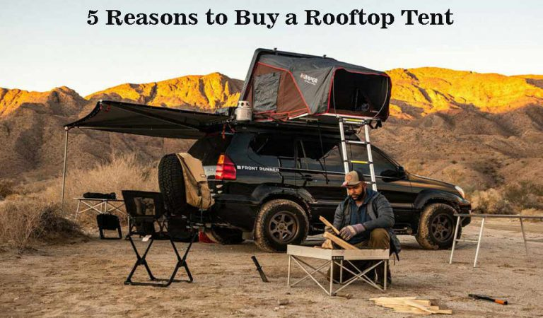 5 Reasons to Buy a Rooftop Tent of 2020 for Car Camping