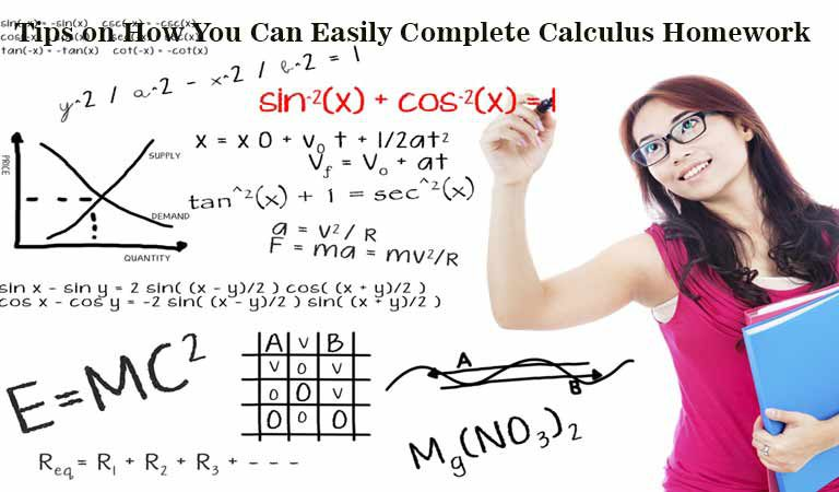 Tips on How You Can Easily Complete Calculus Homework