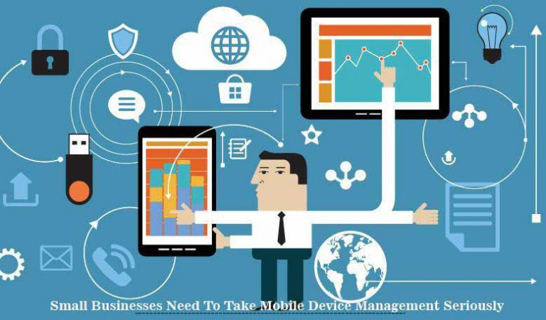 Small Businesses Need To Take Mobile Device Management Seriously