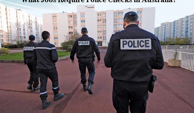 What Jobs Require Police Checks in Australia?