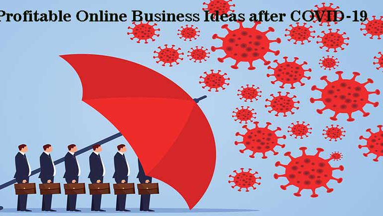 Profitable Online Business Ideas after COVID-19