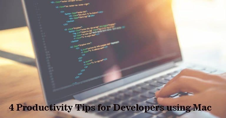 4 Productivity Tips for Developers using Mac