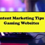 Content Marketing Tips for Gaming Websites