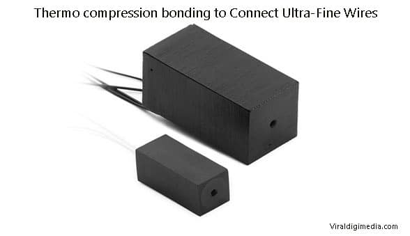 Thermo compression bonding to Connect Ultra-Fine Wires