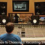 Guide to Choosing a Recording Studio