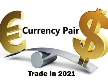 Currency Pairs Trade in 2021