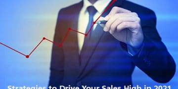 Strategies to Drive Your Sales High