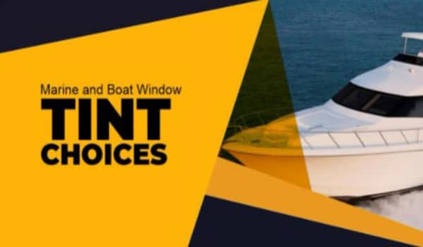 Marine and Boat Window Tint Choices